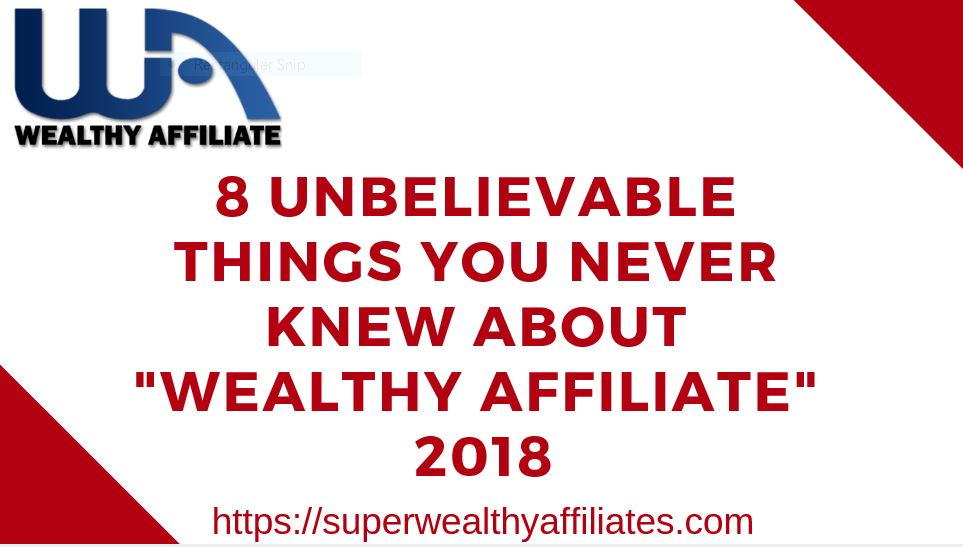 8-unbelievable-things-you-never-knew-about-Wealthy-Affiliate-2018