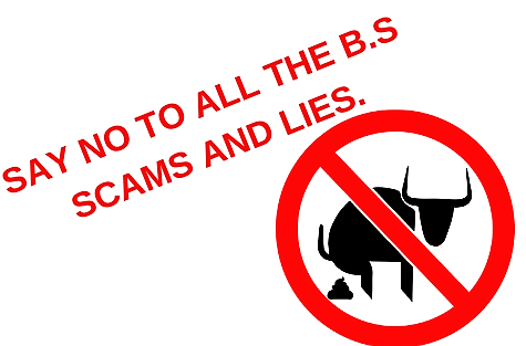 Say not to all the B.S and scams online.