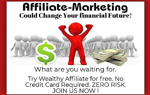 Afiliate Marketing could change your Financial future. With The right Training and support Join us at Wealthy Affiliate. zero Risk No credit card needed. 100% legit.