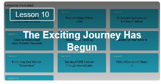 Lesson 10 your exciting journey has begun at Wealthy Free Affiliate. Free course in Bootcamp. Lesson 10 of 10.