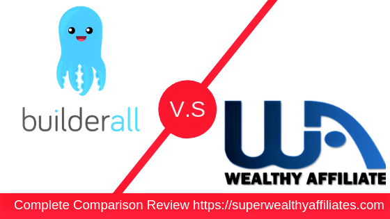 Builderall versus Wealthy Affiliate an Honest and complete review.