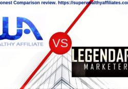 Wealthy Affiliate Vs Legandary Marketer an honest Comparison review Superwealthyaffiliates.com