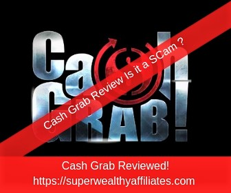 Cash Grab Reviewed By superwealthyaffiliates.com