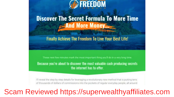 The Freedom Formula Scam Reviewed by superwealthyaffiliates