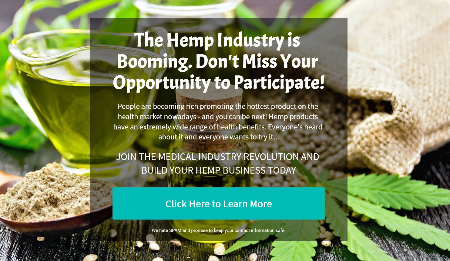 Don't miss out on an opprtunity to earn in the Hemp industry start building your own online business today.