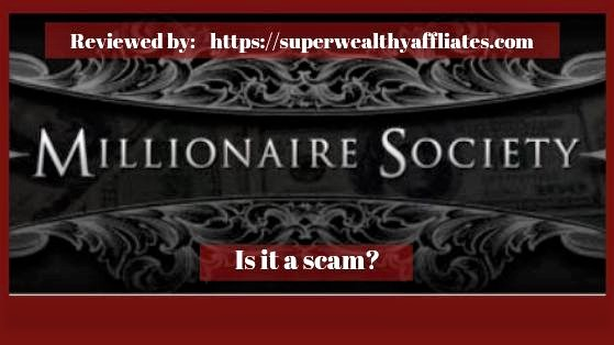 Millionaire Society Scam Review by superwealthyaffiliates