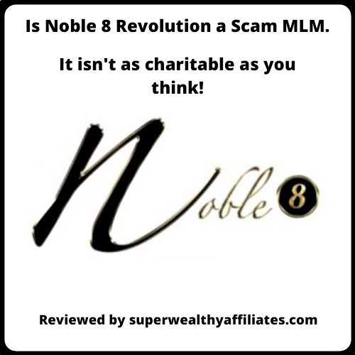 Super Wealthy Affiliates-Noble-8-Revolution-scam-MLM